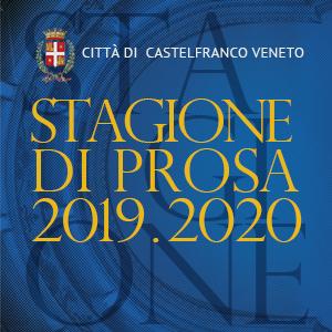 Stagione di Prosa 2019/2020  Spettacoli sospesi a causa dell'emergenza Covid-19