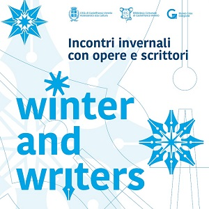WINTER AND WRITERS - Incontri invernali con opere e scrittori